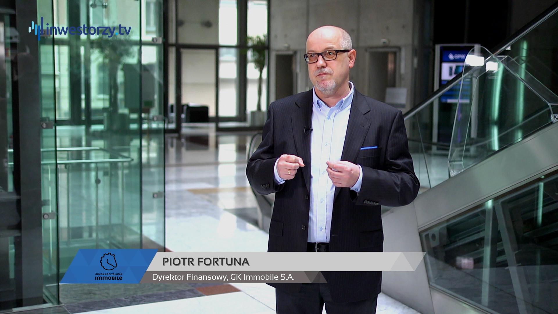 Wypowiedź Dyrektora Finansowego GK IMMOBILE, Piotra Fortuny dla Inwestorzy.tv