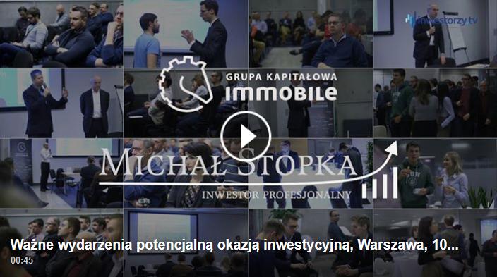Szkolenie o okazjach inwestycyjnych z Grupą Kapitałową IMMOBILE i Michałem Stopką