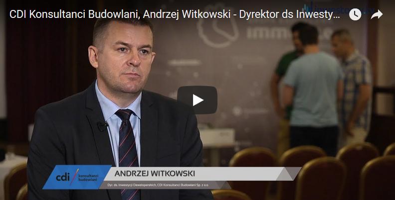 Andrzej Witkowski (CDI Konsultanci Budowlani) o inwestycjach deweloperskich Grupy