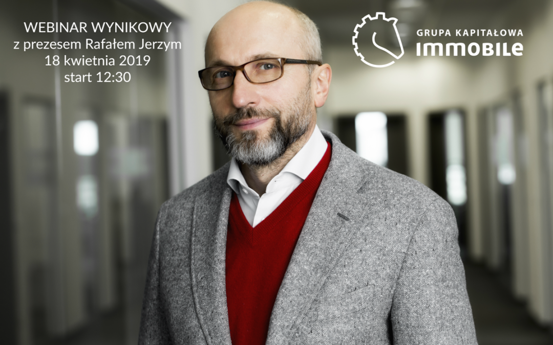 Join the webinar '2018 results of GK IMMOBILE with the President of the Board Rafał Jerzy