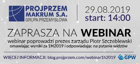 Weź udział w webinarze wynikowym PROJPRZEM MAKRUM S.A. z Prezesem Zarządu Piotrem Szczeblewskim