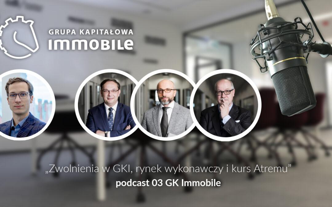 Cotygodniowy podcast Grupy Kapitałowej IMMOBILE – zwolnienia w GKI, rynek wykonawczy i kurs Atremu