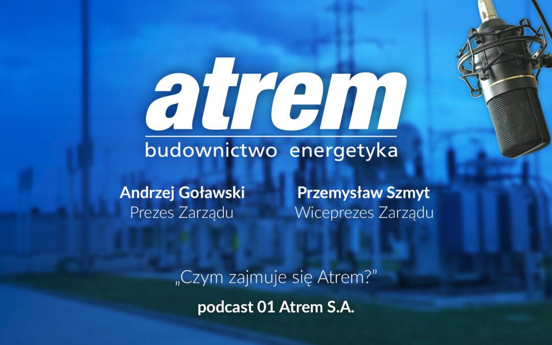 Czym zajmuje się Atrem. Podcast Zarządu – podcast 01 Atrem S.A.