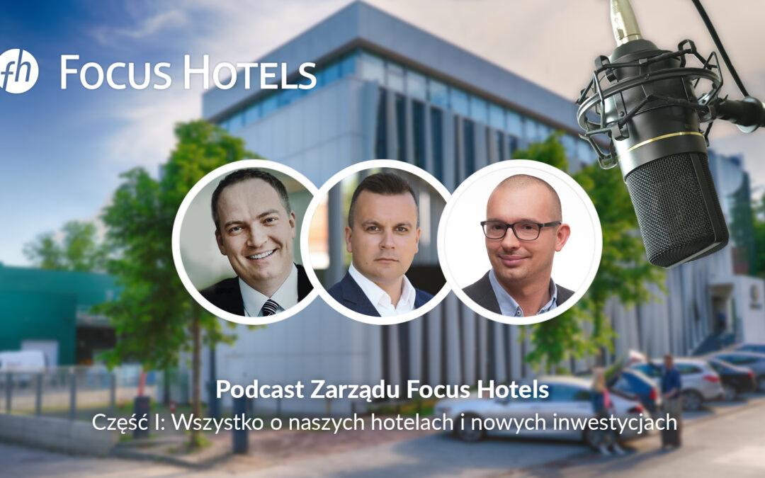 Premierowe podcasty zarządu Focus Hotels S.A. – o nas i o rynku