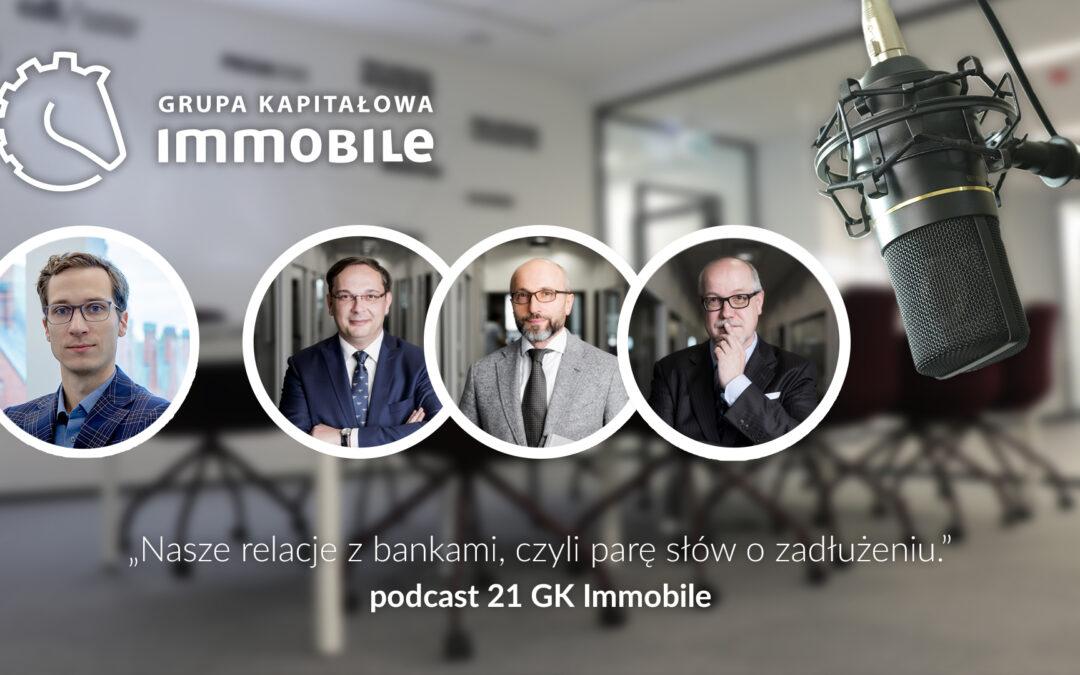 Nasze relacje z bankami, czyli parę słów o zadłużeniu – cotygodniowy podcast Grupy Kapitałowej IMMOBILE