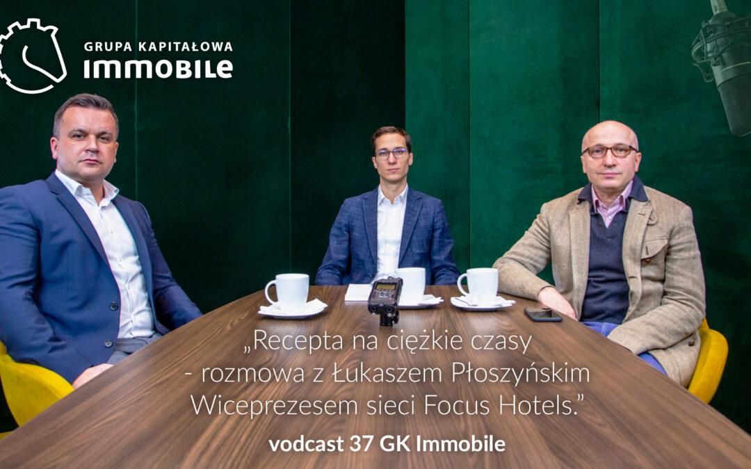 Recepta na ciężkie czasy – rozmowa z Łukaszem Płoszyńskim, wiceprezesem sieci Focus Hotels – cotygodniowy videocast Grupy Kapitałowej IMMOBILE