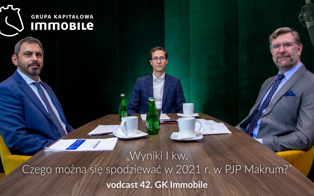 Wyniki I kwartału. Czego można się spodziewać w 2021 r. w PJP Makrum? – cotygodniowy videocast Grupy Kapitałowej IMMOBILE