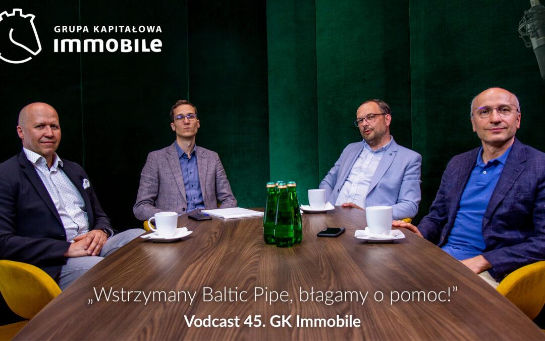 Wstrzymany Baltic Pipe, błagamy o pomoc!!! – cotygodniowy vodcast Grupy Kapitałowej IMMOBILE