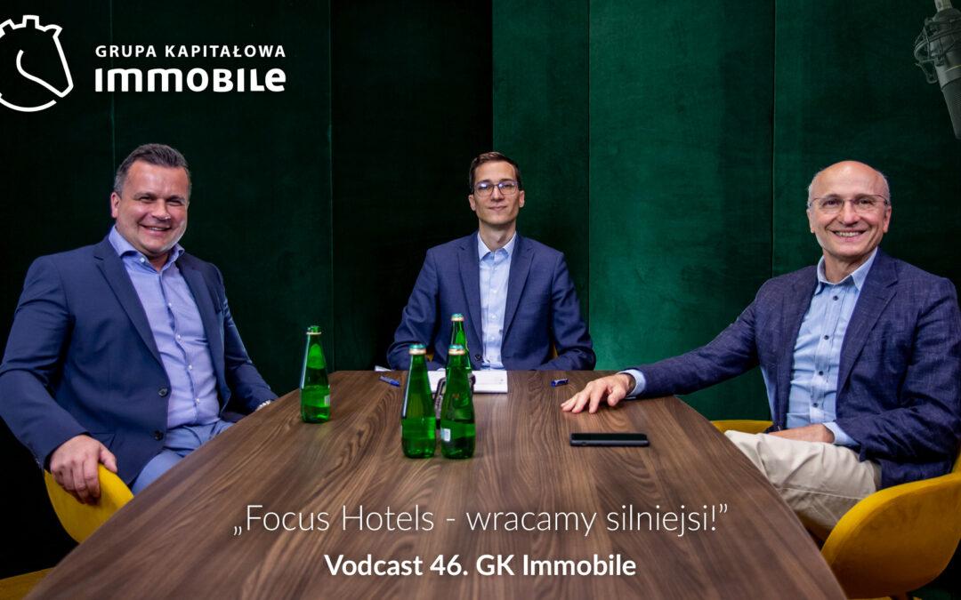 Focus Hotels – wracamy silniejsi! – cotygodniowy vodcast Grupy Kapitałowej IMMOBILE